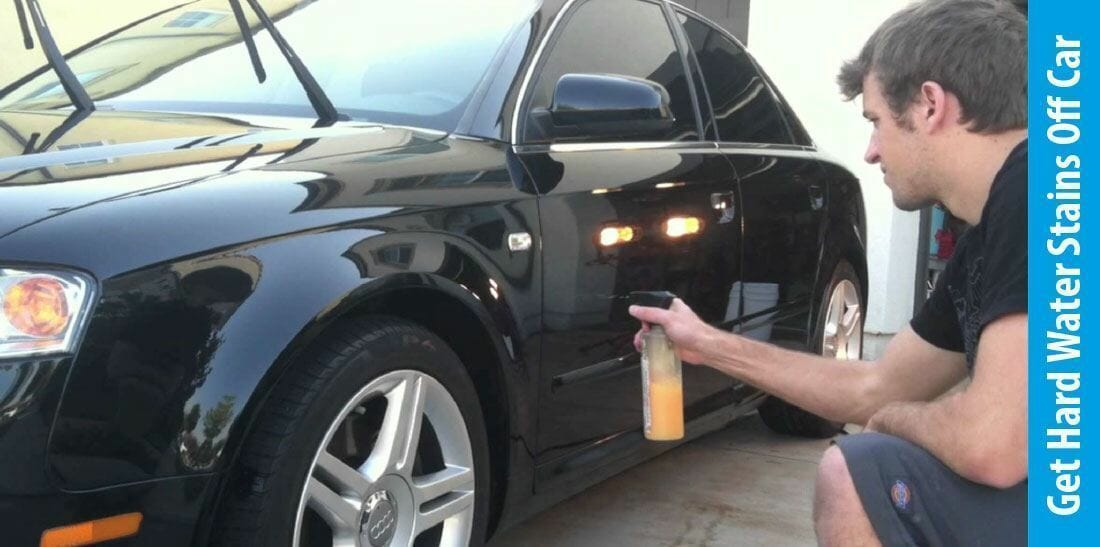 how to get hard water stains off car