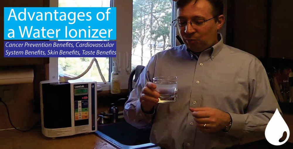 Advantages of a Water Ionizer